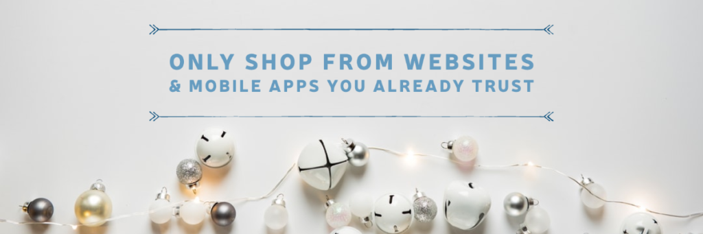 Only Shop From Websites & Mobile Apps You Already Trust