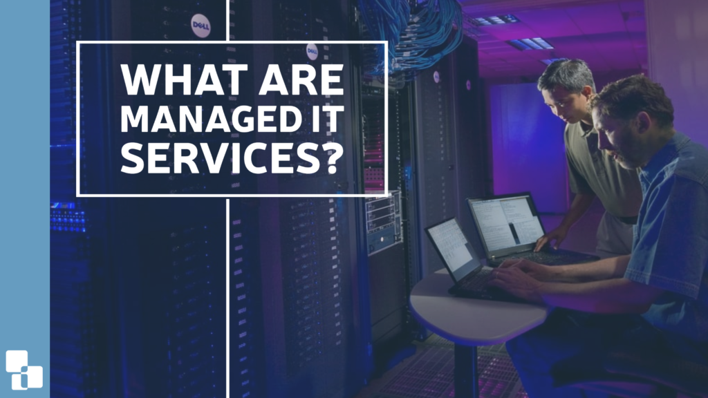What are Managed IT Services
